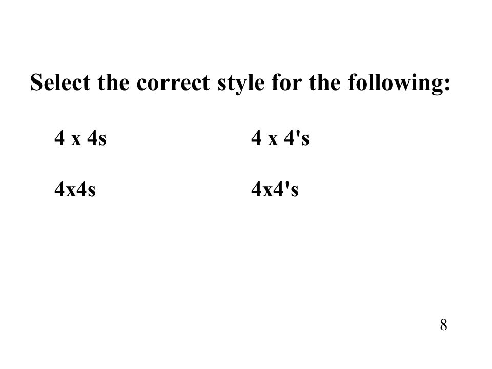 Select the correct style for the following: 4 x 4s4 x 4's 8