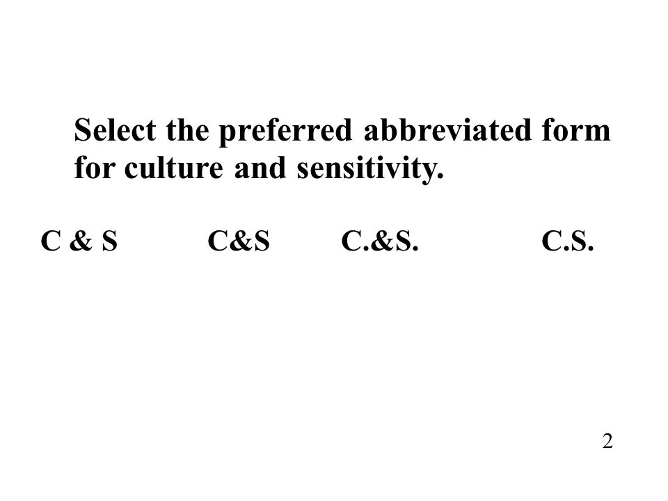 Select the preferred abbreviated form for culture and sensitivity. C & SC&SC.&S.C.S. 2