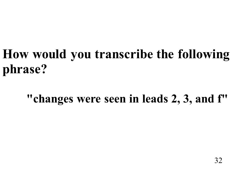 How would you transcribe the following phrase?