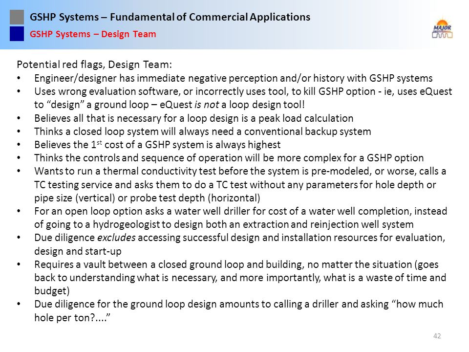 GSHP Systems – Fundamental of Commercial Applications Potential red flags, Design Team: Engineer/designer has immediate negative perception and/or his