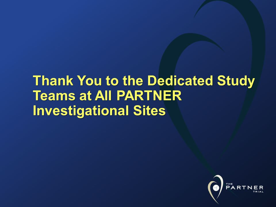 Thank You to the Dedicated Study Teams at All PARTNER Investigational Sites