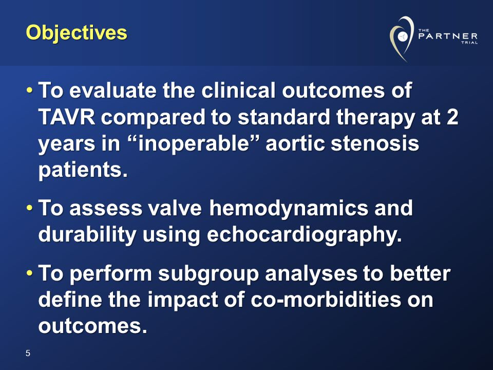 Objectives To evaluate the clinical outcomes of TAVR compared to standard therapy at 2 years in inoperable aortic stenosis patients.To evaluate the cl
