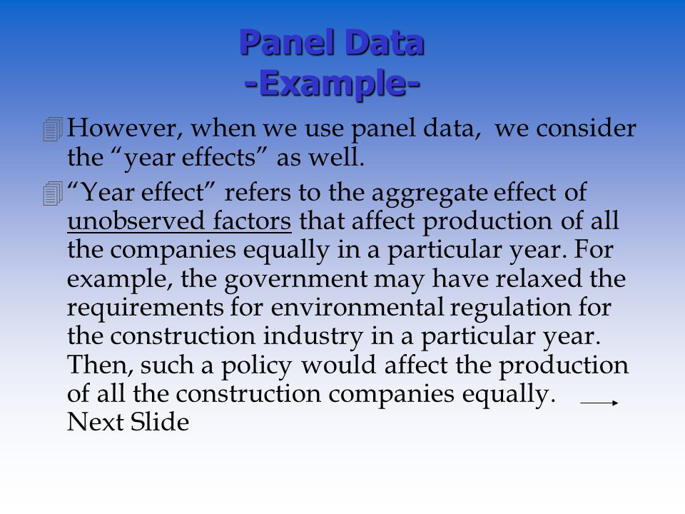 Panel Data -Example- 4However, when we use panel data, we consider the year effects as well.