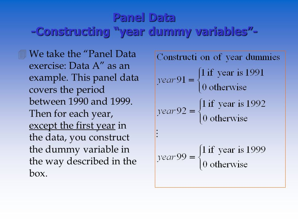 Panel Data -Constructing year dummy variables- 4We take the Panel Data exercise: Data A as an example.