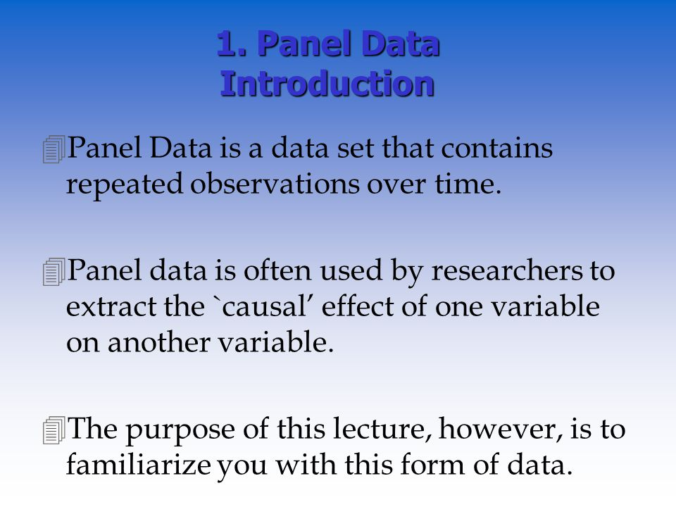 1. Panel Data Introduction 4Panel Data is a data set that contains repeated observations over time.