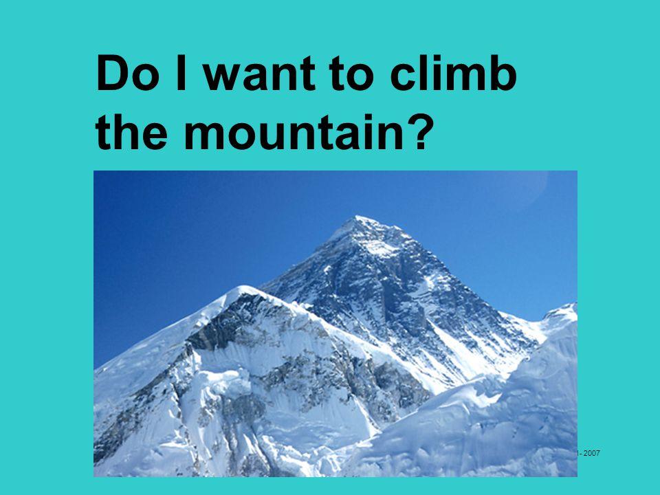 Win Madigan – Western English Language School - 2007 Do I want to climb the mountain?