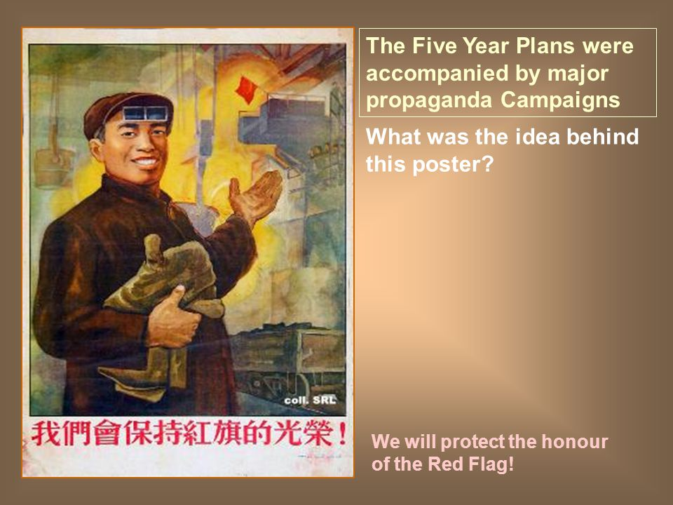 We will protect the honour of the Red Flag! The Five Year Plans were accompanied by major propaganda Campaigns What was the idea behind this poster?