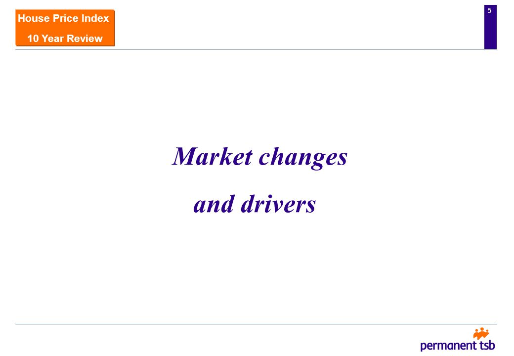 4 House Price Index 10 Year Review Market changes and drivers Price trends Property ownership patterns Agenda