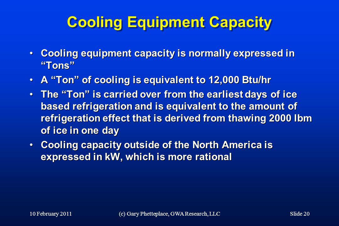 Cooling Equipment Capacity Cooling equipment capacity is normally expressed in TonsCooling equipment capacity is normally expressed in Tons A Ton of c