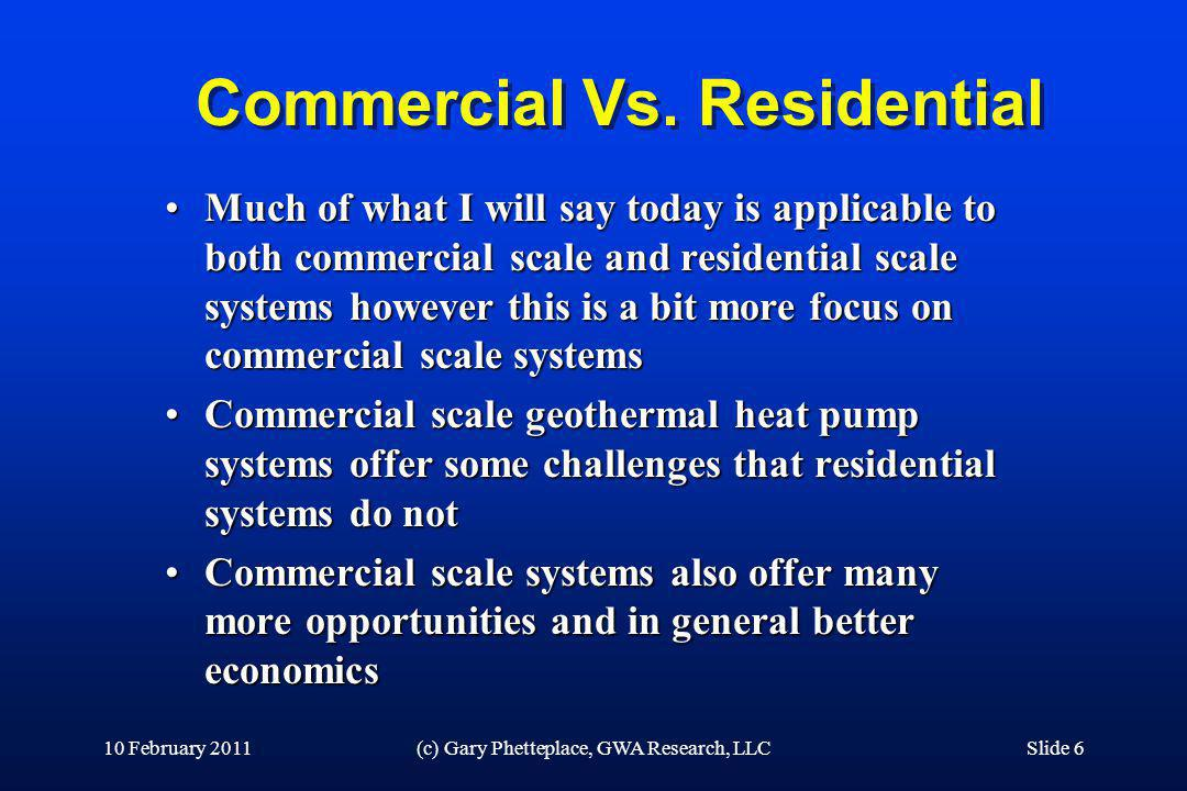 Commercial Vs. Residential Much of what I will say today is applicable to both commercial scale and residential scale systems however this is a bit mo