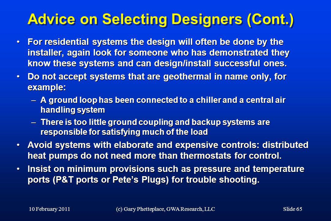 Advice on Selecting Designers (Cont.) For residential systems the design will often be done by the installer, again look for someone who has demonstra