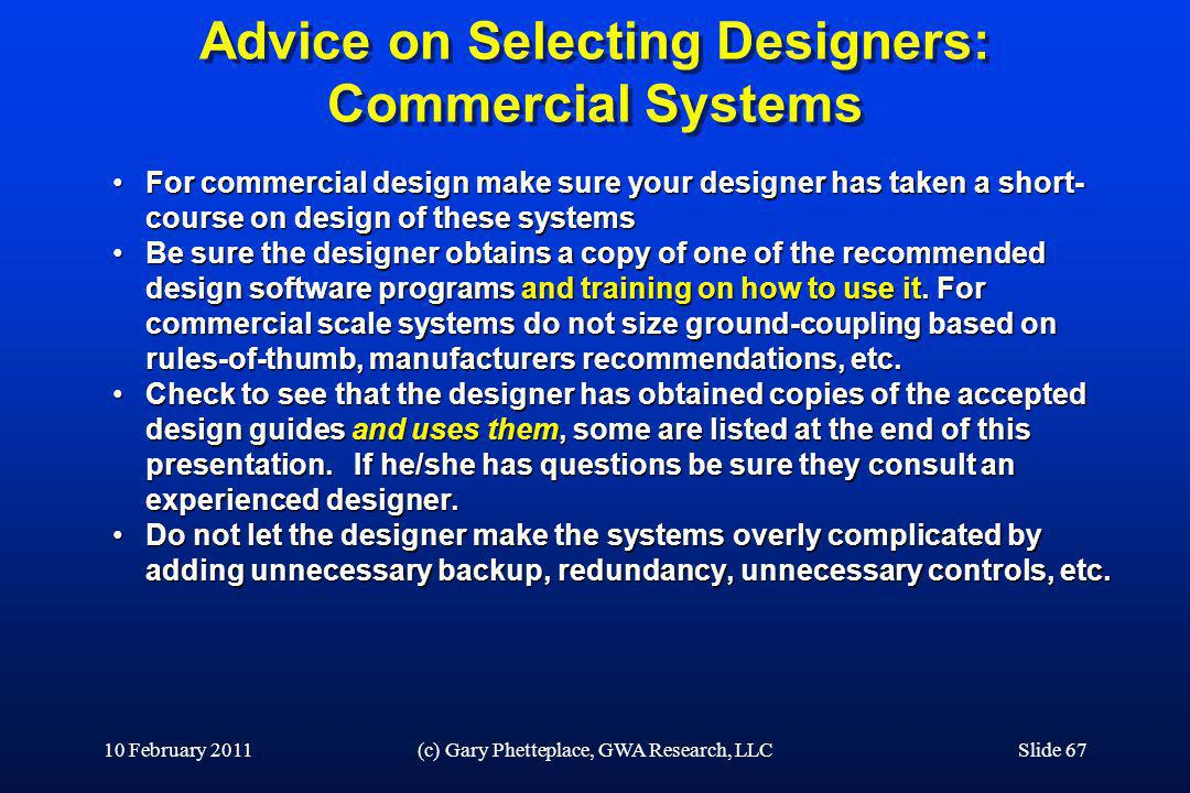 Advice on Selecting Designers: Commercial Systems For commercial design make sure your designer has taken a short- course on design of these systemsFo