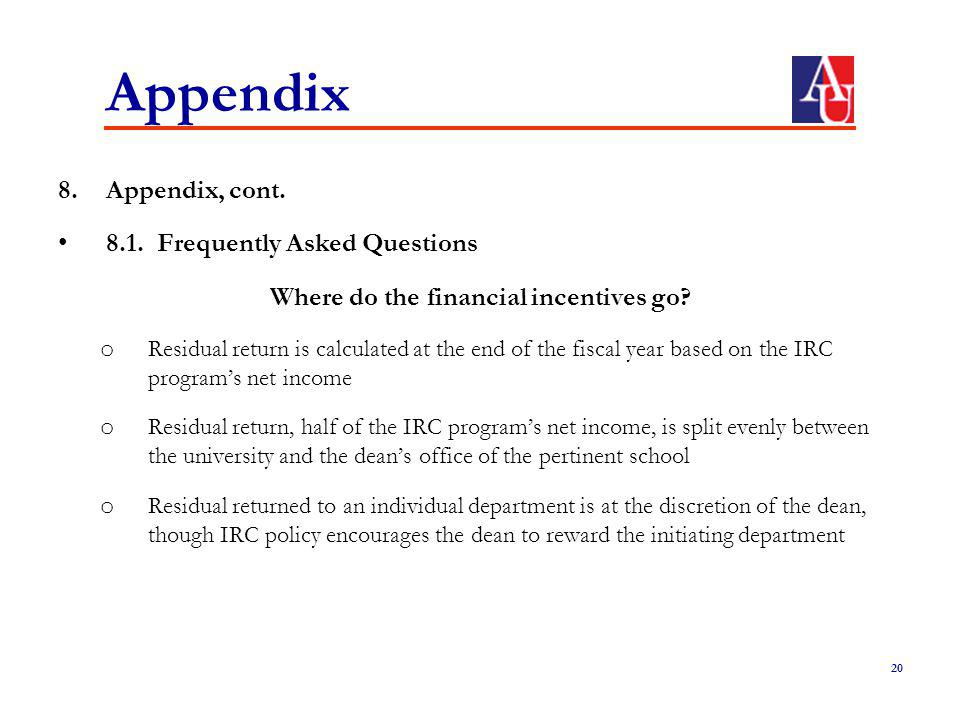 Appendix 8.Appendix, cont.8.1. Frequently Asked Questions Where do the financial incentives go.