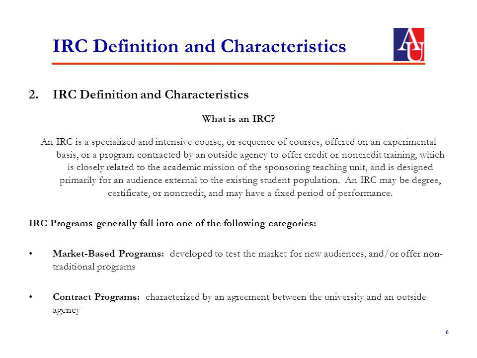 IRC Definition and Characteristics 2.IRC Definition and Characteristics What is an IRC.