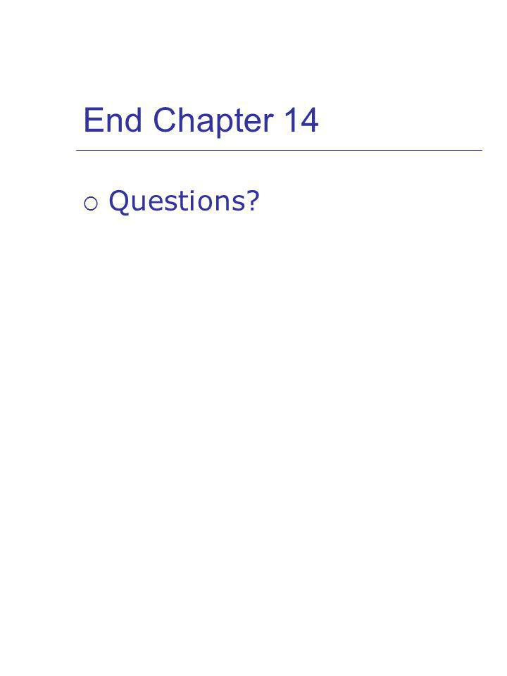 End Chapter 14 Questions?