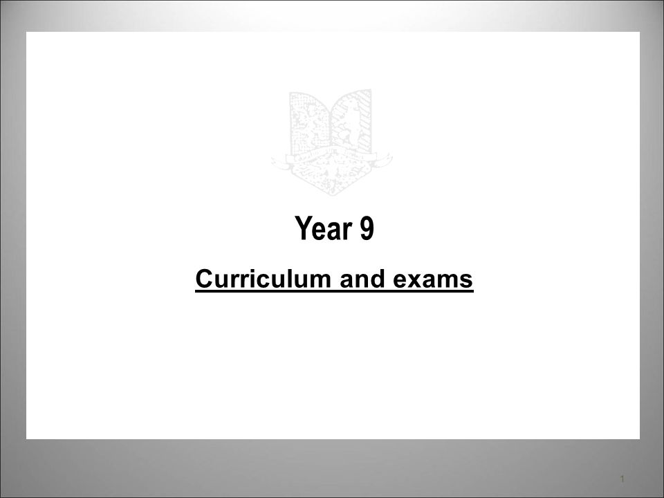 1 Year 9 Curriculum and exams