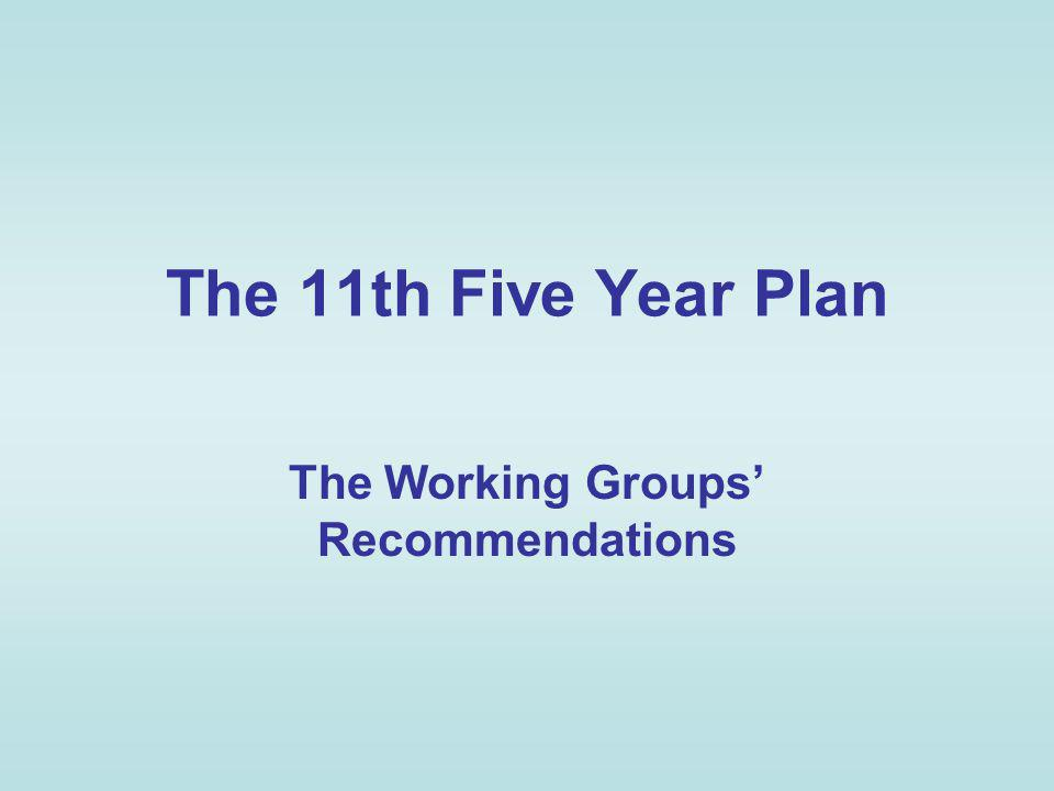 The 11th Five Year Plan The Working Groups Recommendations