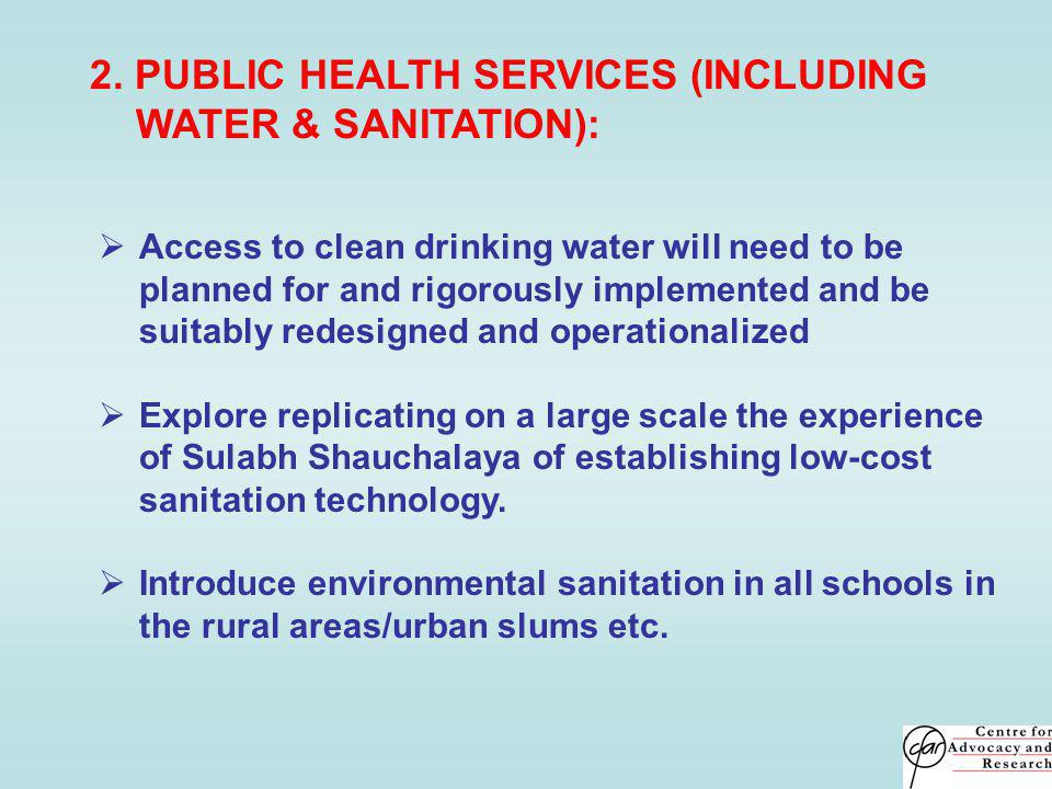 2. PUBLIC HEALTH SERVICES (INCLUDING WATER & SANITATION): Access to clean drinking water will need to be planned for and rigorously implemented and be