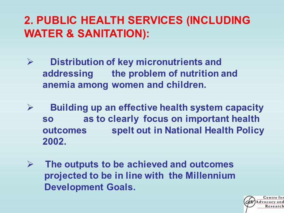 2. PUBLIC HEALTH SERVICES (INCLUDING WATER & SANITATION): Distribution of key micronutrients and addressing the problem of nutrition and anemia among