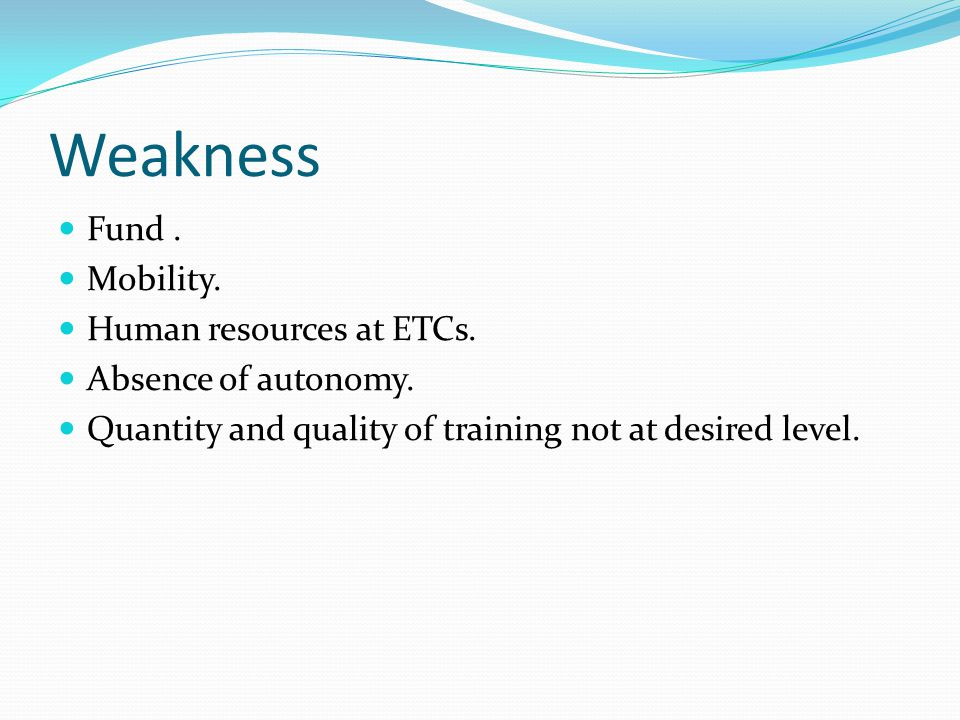 Weakness Fund. Mobility. Human resources at ETCs.