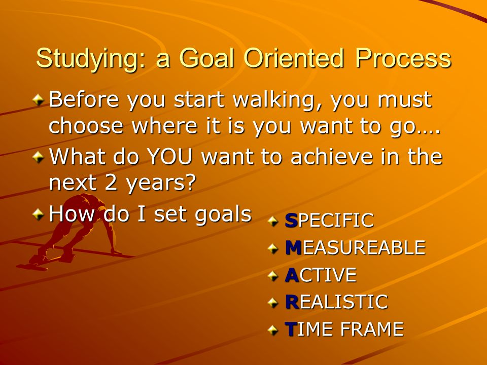 SMART GOALS 1 Specific The goal should refer to an event.