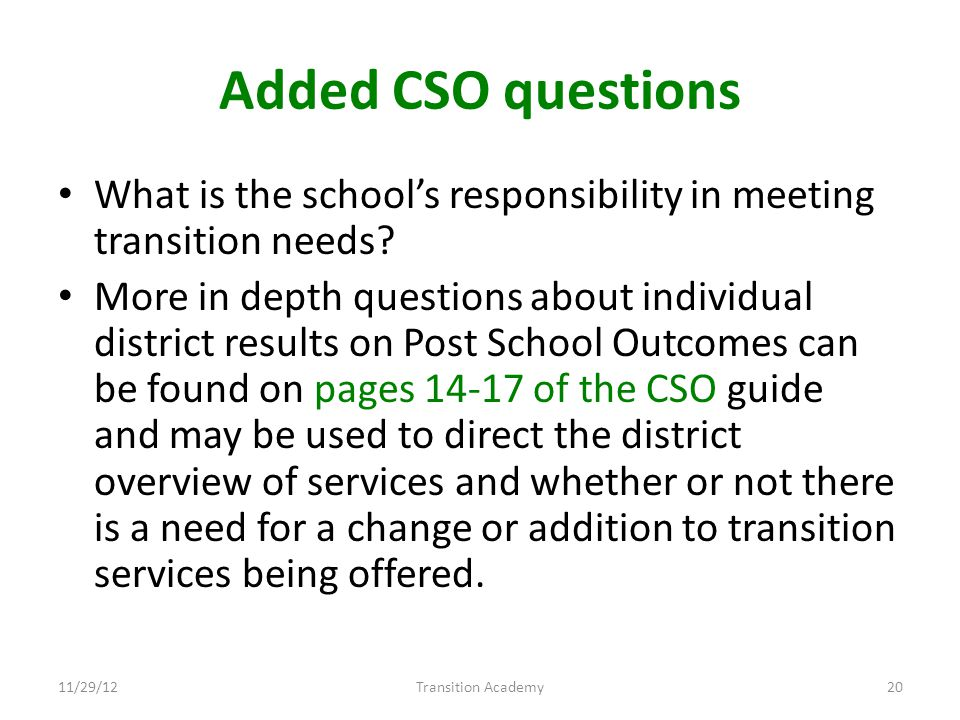 Added CSO questions What is the schools responsibility in meeting transition needs.