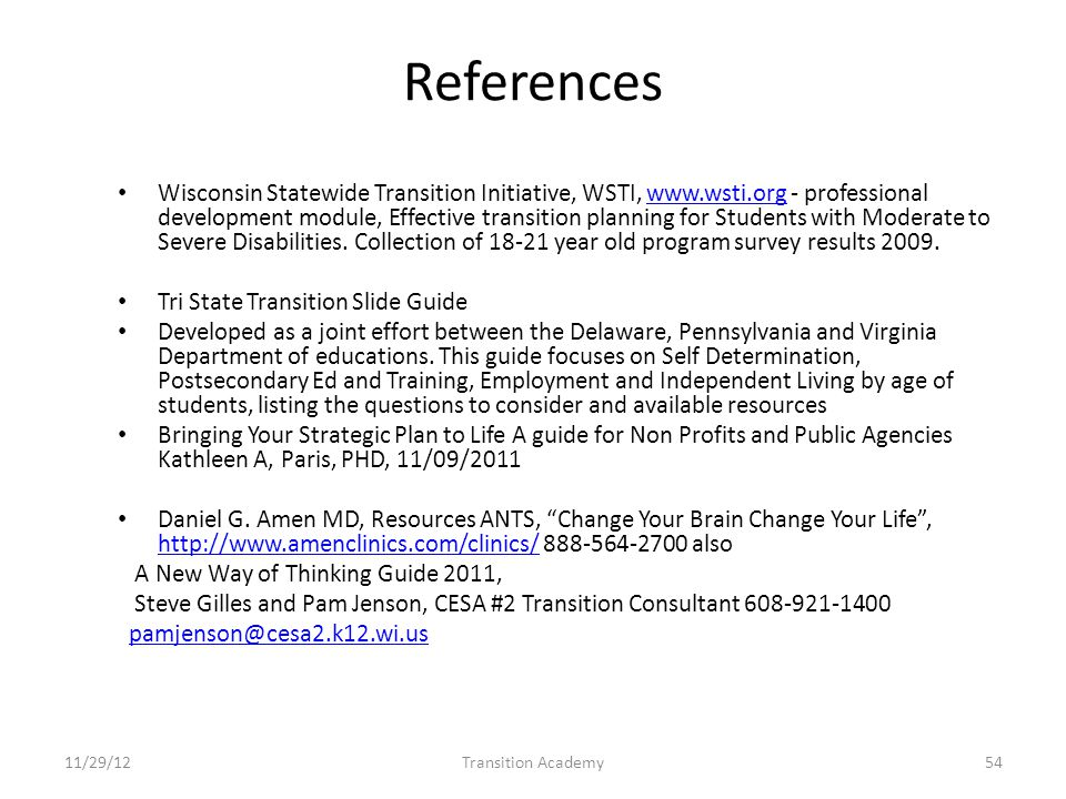 References Wisconsin Statewide Transition Initiative, WSTI, www.wsti.org - professional development module, Effective transition planning for Students with Moderate to Severe Disabilities.
