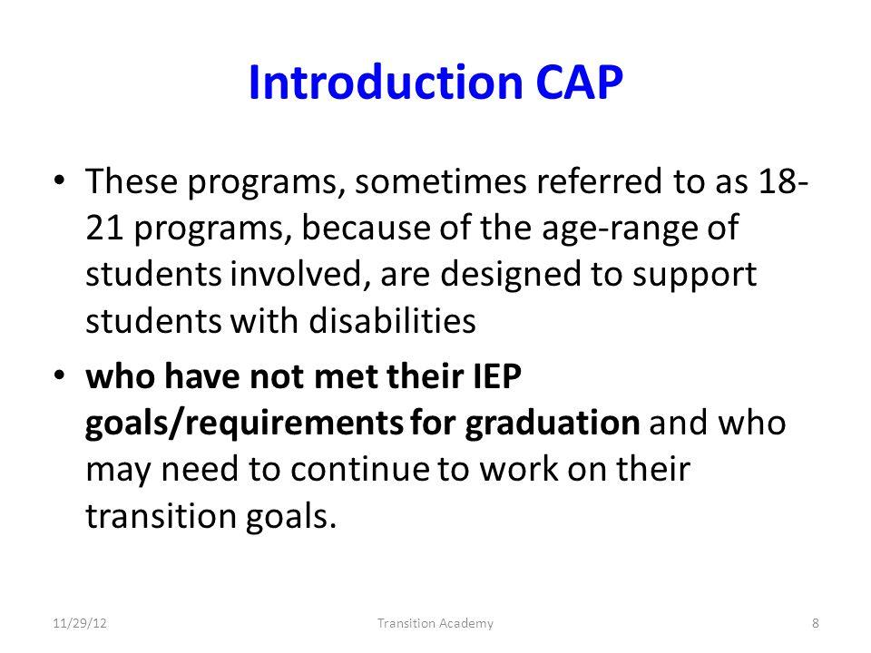 Program evaluation CAP & CSO Assessment Data Evaluation GoalsElementsPlan Implementation Collaboration 11/29/12Transition Academy49