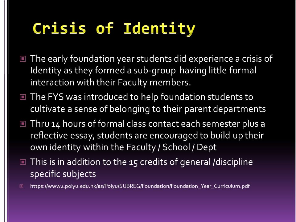 The early foundation year students did experience a crisis of Identity as they formed a sub-group having little formal interaction with their Faculty members.