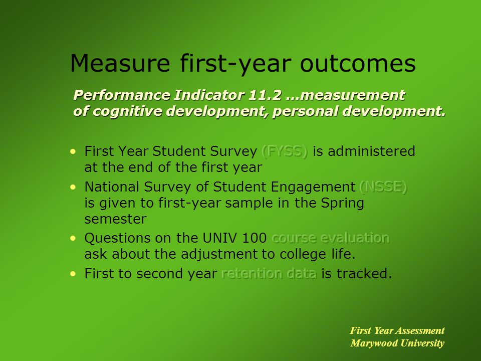 Measure first-year outcomes Performance Indicator 11.2 …measurement of cognitive development, personal development.