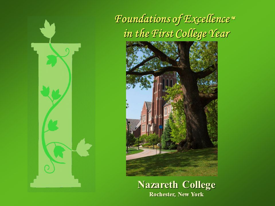 Foundations of Excellence M in the First College Year Nazareth College Rochester, New York