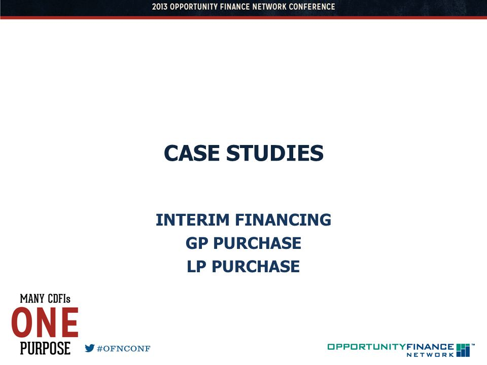 CASE STUDIES INTERIM FINANCING GP PURCHASE LP PURCHASE