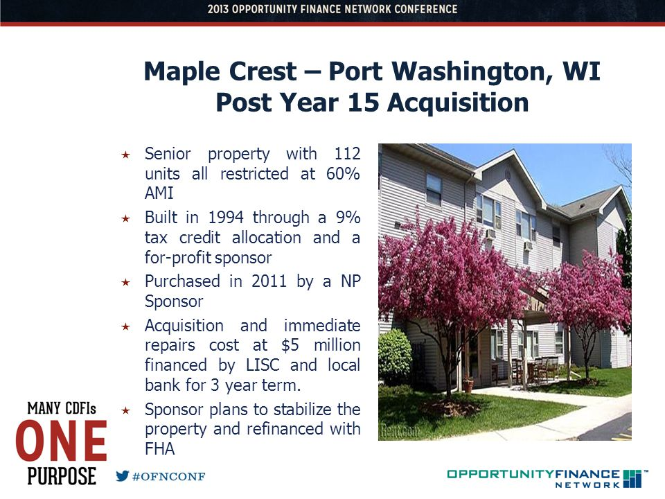 Maple Crest – Port Washington, WI Post Year 15 Acquisition Senior property with 112 units all restricted at 60% AMI Built in 1994 through a 9% tax cre
