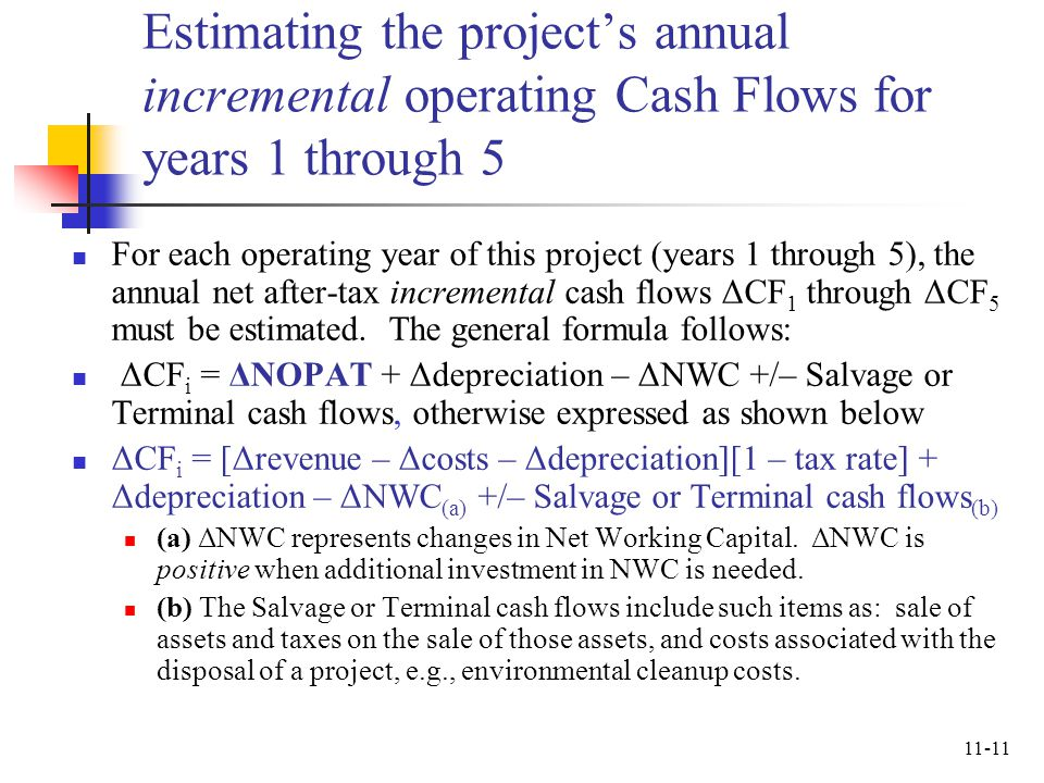 11-11 Estimating the projects annual incremental operating Cash Flows for years 1 through 5 For each operating year of this project (years 1 through 5