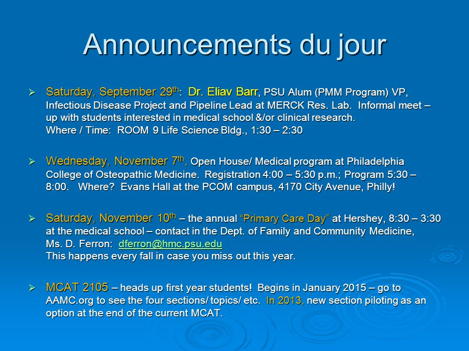 Announcements du jour Saturday, September 29 th : Dr. Eliav Barr, PSU Alum (PMM Program) VP, Infectious Disease Project and Pipeline Lead at MERCK Res