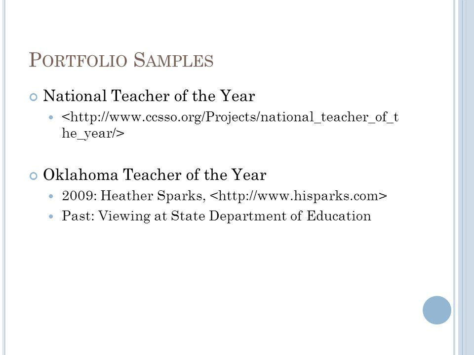 P ORTFOLIO S AMPLES National Teacher of the Year Oklahoma Teacher of the Year 2009: Heather Sparks, Past: Viewing at State Department of Education