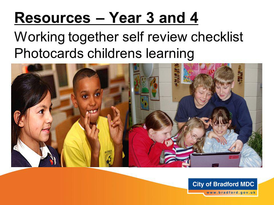 Resources – Year 3 and 4 Working together self review checklist Photocards childrens learning