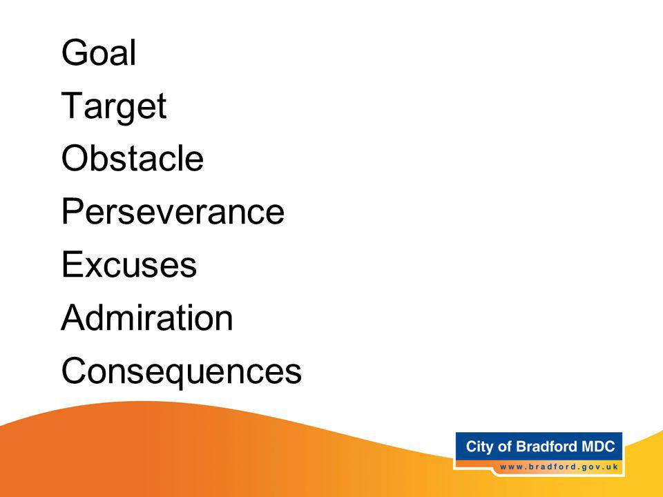 Key vocabulary – Years 5 + 6 Goal Target Obstacle Perseverance Excuses Admiration Consequences