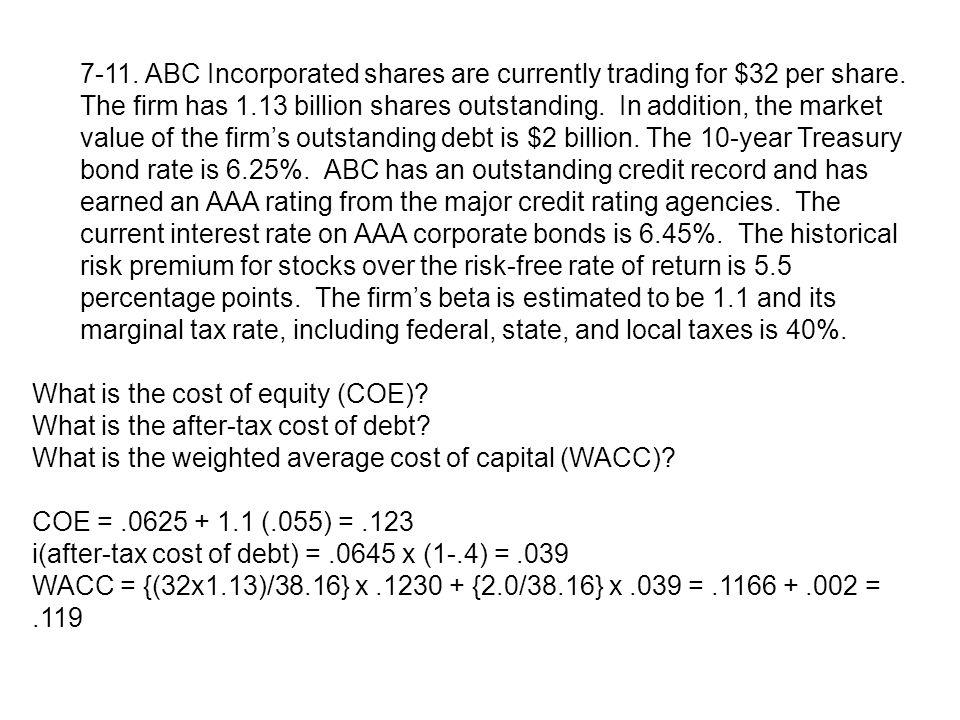 7-11. ABC Incorporated shares are currently trading for $32 per share. The firm has 1.13 billion shares outstanding. In addition, the market value of