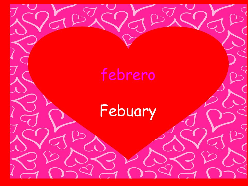 febrero Febuary