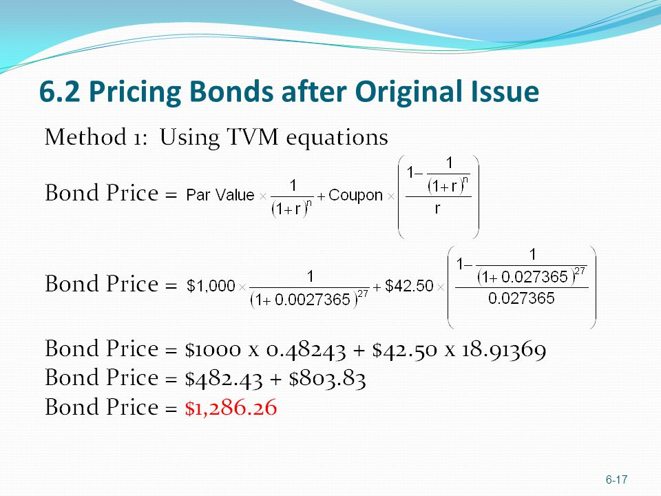 6.2 Pricing Bonds after Original Issue 6-17