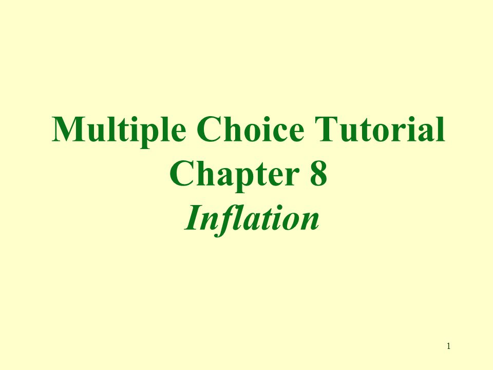 1 Multiple Choice Tutorial Chapter 8 Inflation