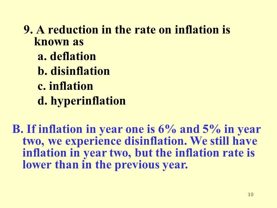 10 9.A reduction in the rate on inflation is known as a.