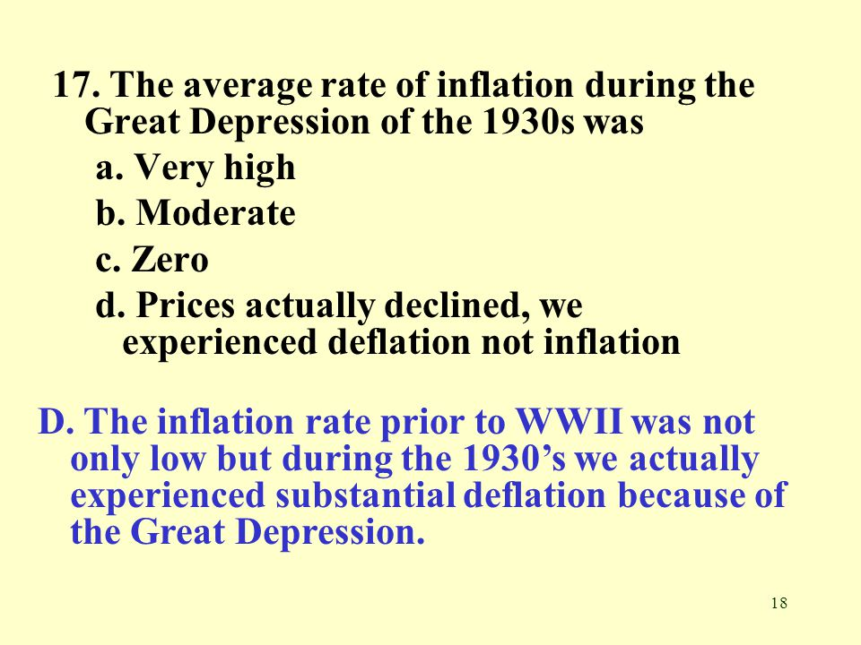 18 17.The average rate of inflation during the Great Depression of the 1930s was a.