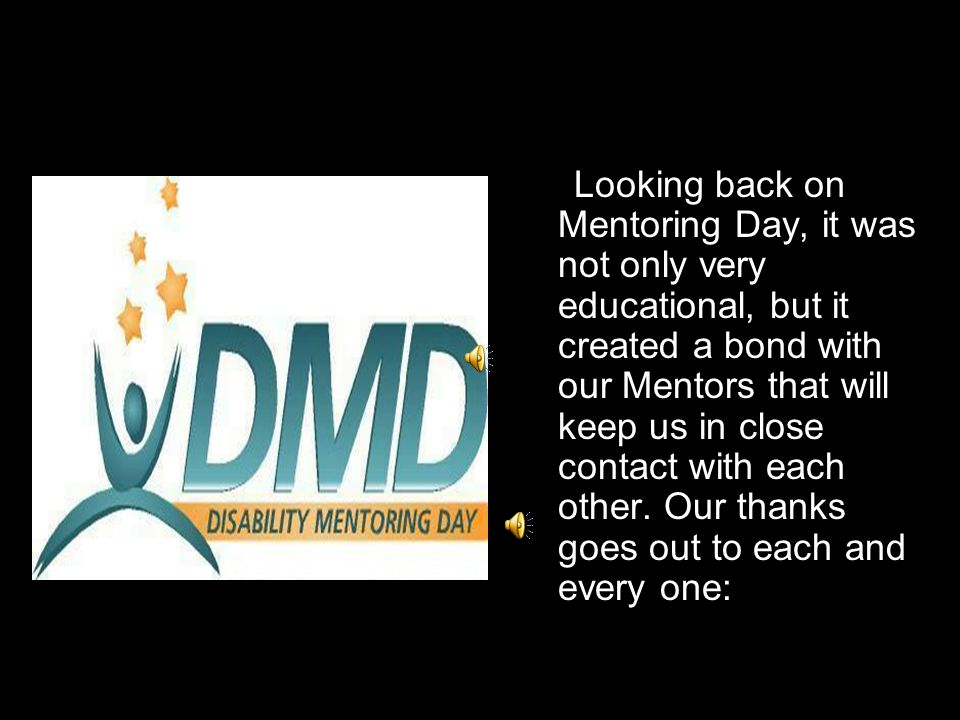 Looking back on Mentoring Day, it was not only very educational, but it created a bond with our Mentors that will keep us in close contact with each o
