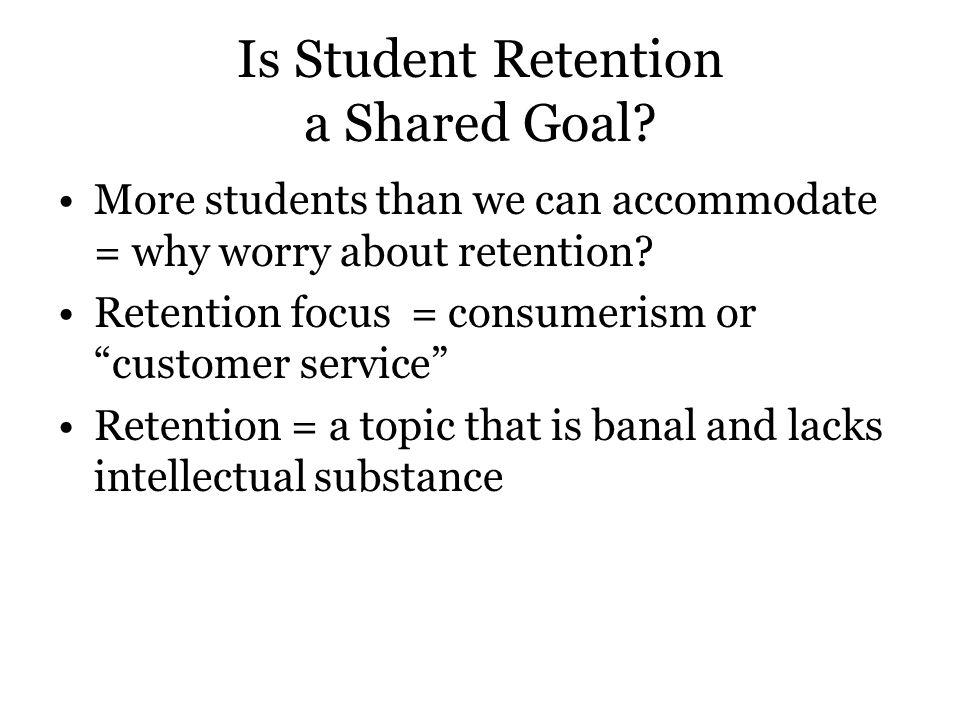 Is Student Retention a Shared Goal.
