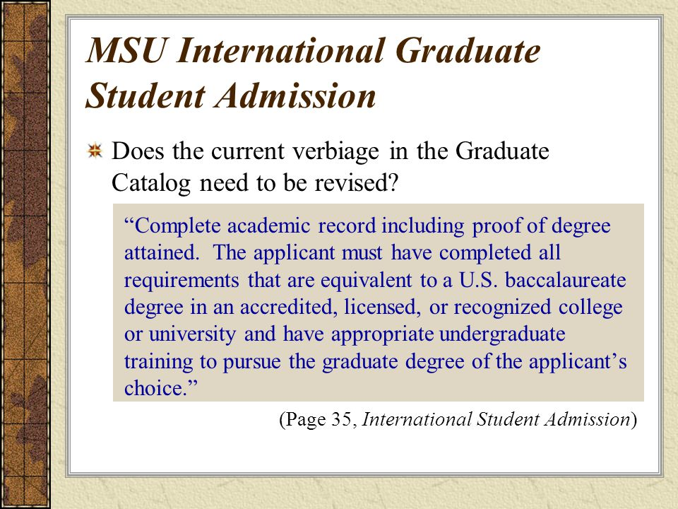 MSU International Graduate Student Admission Does the current verbiage in the Graduate Catalog need to be revised.