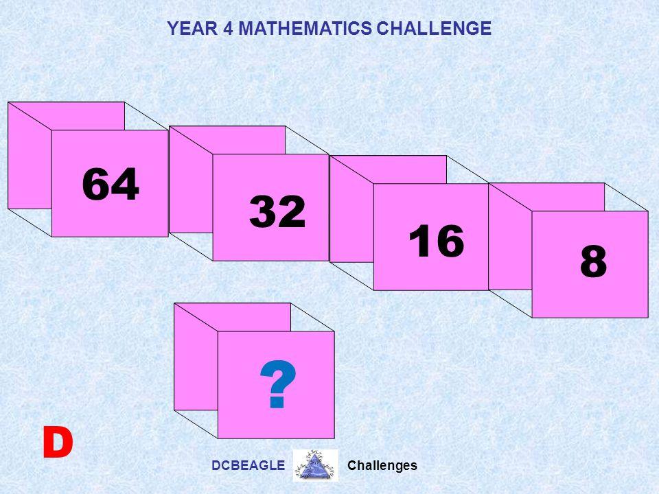 YEAR 4 MATHEMATICS CHALLENGE DCBEAGLE Challenges 18 30 9 3 C ?