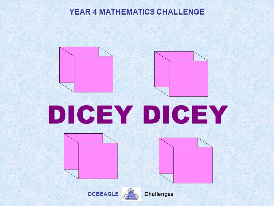 YEAR 4 MATHEMATICS CHALLENGE DCBEAGLE Challenges