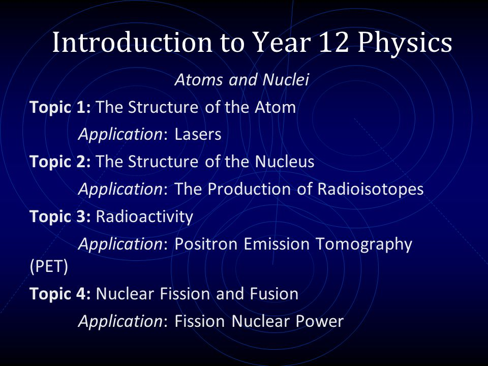 Introduction to Year 12 Physics http://www.youtube.com/watch?v=h2I8AoB1xgU